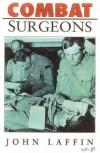 Combat Surgeons - John Laffin