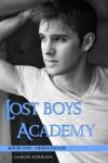 Lost Boys Academy 1: Orientation - Aaron Ferrara