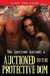 Auctioned to the Protective Dom [The Spectrum Auctions 4] (Siren Publishing Classic) - Doris O'Connor