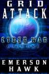 Grid Attack - Cyber War Book One - Emerson Hawk