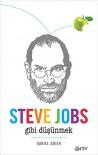 Steve Jobs Gibi Dusunmek - Daniel Smith