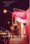 Midnight Jesus: Where Struggle, Faith, and Grace Collide . . . - Jamie Blaine