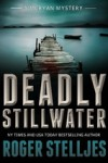 Deadly Stillwater - Roger Stelljes