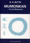 Zen and Zen Classics Vol. 4: Mumonkan - R.H. Blyth