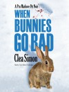 When Bunnies Go Bad: A Pru Marlowe Pet Noir - Clea Simon, Tavia Gilbert