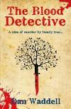 The Blood Detective (Nigel Barnes) by Dan Waddell (2008-06-10) - Dan Waddell