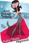 Anti-Social Media - Kate-Beth Heywood