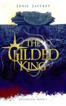 The Gilded King (Sovereign #1) - Josie Jaffrey
