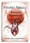 Korona Mandalich (Strażnicy Nirgali #3) - Agnieszka Wojdowicz