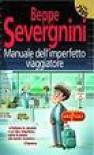 Manuale dell'imperfetto viaggiatore - Beppe Severgnini