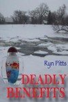 Deadly Benefits - Ryn Pitts