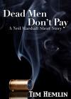 Dead Men Don't Pay: A Neil Marshall short story (The Neil Marshall Mysteries) - Tim Hemlin