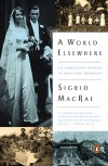 A World Elsewhere: An American Woman in Wartime Germany - Sigrid MacRae