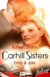 Carhill Sisters 1: Emily & Jake: Roman - Kathrin Lichters