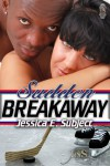 Sudden Breakaway - Jessica E. Subject