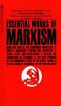 Essential Works of Marxism - Arthur P Mendel,