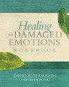 Healing for Damaged Emotions Workbook - David A. Seamands