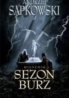 Sezon burz - Andrzej Sapkowski