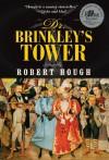 Dr. Brinkley's Tower - Robert Hough