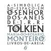 A Simbólica do Espaço em O Senhor dos Anéis de J.R.R.Tolkien - Maria do Rosário Monteiro