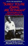 """Surely You're Joking, Mr. Feynman!"" Adventures of a Curious Character - Richard P. Feynman"