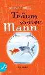 Träum weiter, Mann - Volkmar Nebe,  Ralf Pingel