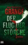 Der Flug der Störche - Jean-Christophe Grange