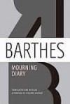 Mourning Diary - Roland Barthes, Richard Howard