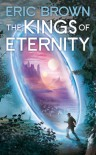 The Kings of Eternity - Eric Brown