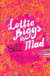 Lottie Biggs is (not) Mad - Hayley Long