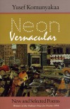 Neon Vernacular: New and Selected Poems - Yusef Komunyakaa
