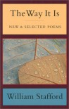 The Way It Is: New and Selected Poems - William Edgar Stafford