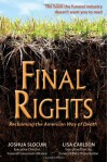 Final Rights: Reclaiming the American Way of Death - Joshua  Slocum, Lisa Carlson