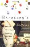 Napoleon's Buttons: How 17 Molecules Changed History - Penny Le Couteur, Jay Burreson