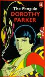 The Penguin Dorothy Parker - Dorothy Parker