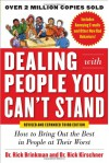 Dealing with People You Can't Stand, Revised and Expanded Third Edition: How to Bring Out the Best in People at Their Worst - 'Rick Kirschner',  'Rick Brinkman'