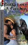 Gotta Love A Cowboy - Sandy Sullivan