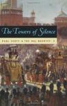 The Raj Quartet, Volume 3: The Towers of Silence (Phoenix Fiction) - Paul Scott