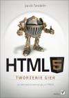HTML5. Tworzenie gier - Jacob Seidelin, Maciej Reszotnik