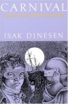 Carnival: Entertainments and Posthumous Tales - Isak Dinesen