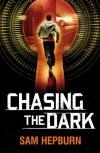 Chasing the Dark - Sam  Hepburn