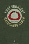 Matadouro Cinco - Kurt Vonnegut