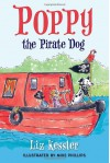 Poppy the Pirate Dog - Mike    Phillips, Liz Kessler