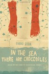 In the Sea There are Crocodiles: Based on the True Story of Enaiatollah Akbari - Fabio Geda