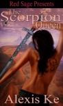 The Scorpion Queen - Alexis Ke