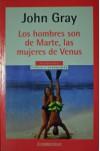 Los Hombres Son De Marte Y Las Mujeres Son De Venus - Gray John
