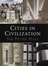 Cities in Civilization - Peter Geoffrey Hall
