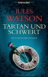 Tartan und Schwert  - Jules Watson, Nina Bader