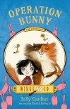 Operation Bunny: The Fairy Detective Agency's First Case - Sally Gardner, David   Roberts