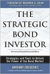 The Strategic Bond Investor: Strategies and Tools to Unlock the Power of the Bond Market - Anthony Crescenzi,  Mohamed El-Erian